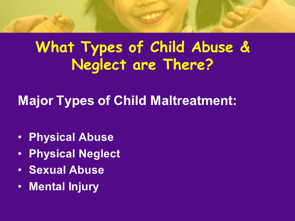 What Types of Child Abuse & Neglect are There