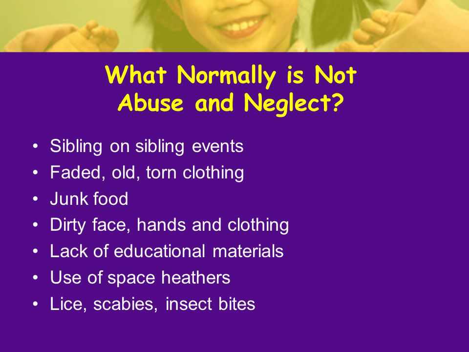What Normally is Not Abuse and Neglect