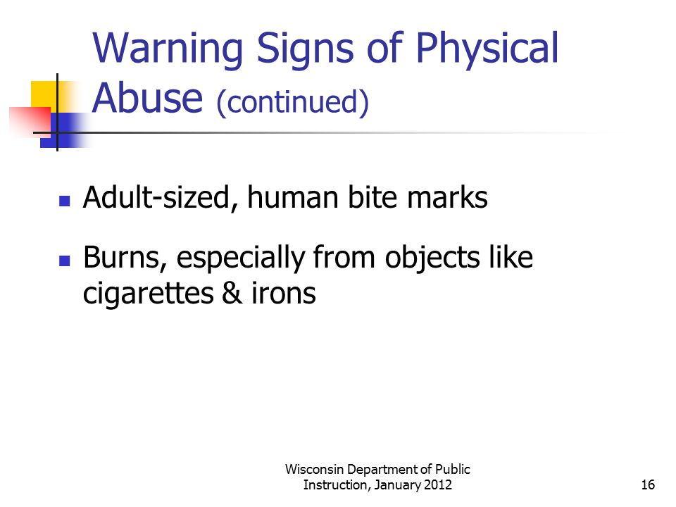 Warning Signs of Physical Abuse (continued)