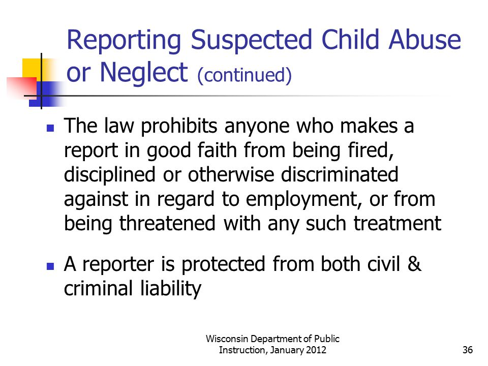 Reporting Suspected Child Abuse or Neglect (continued)