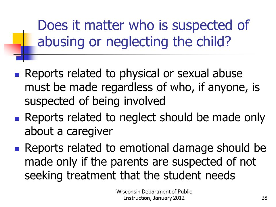 Does it matter who is suspected of abusing or neglecting the child
