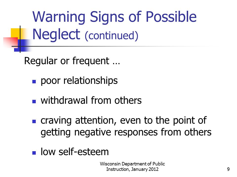 Warning Signs of Possible Neglect (continued)