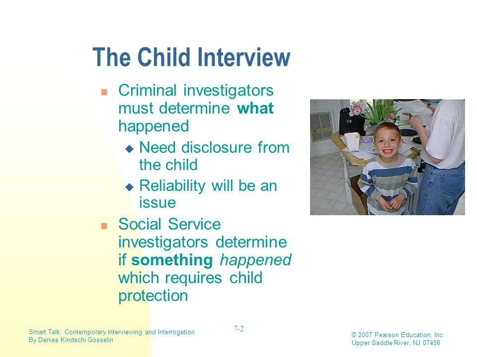 The Child Interview Criminal investigators must determine what happened. Need disclosure from the child.