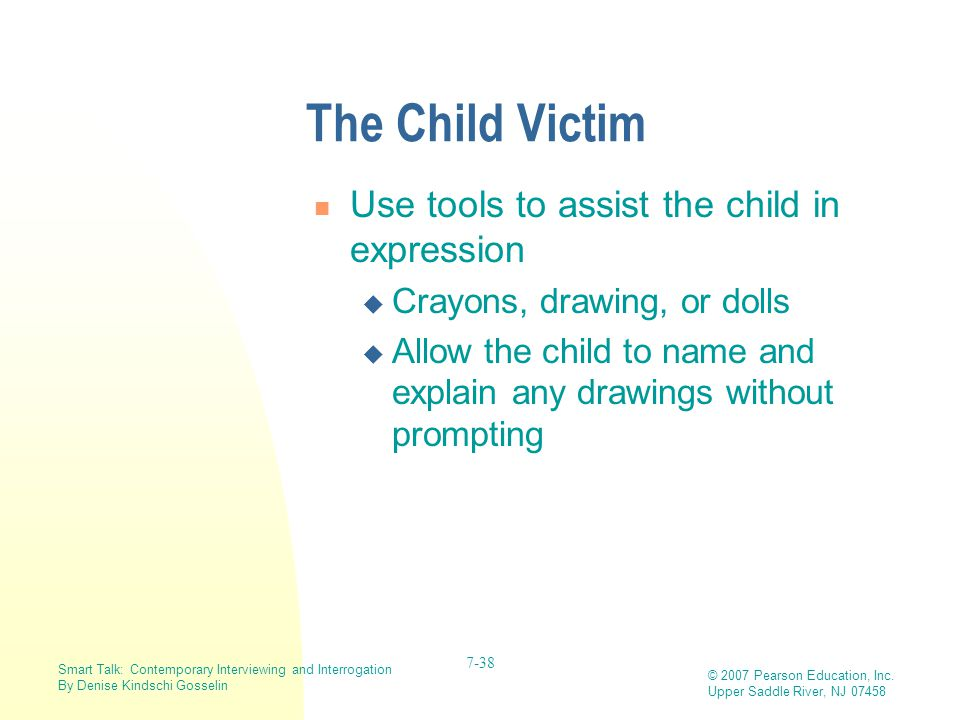The Child Victim Use tools to assist the child in expression