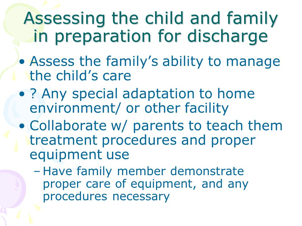 Assessing the child and family in preparation for discharge