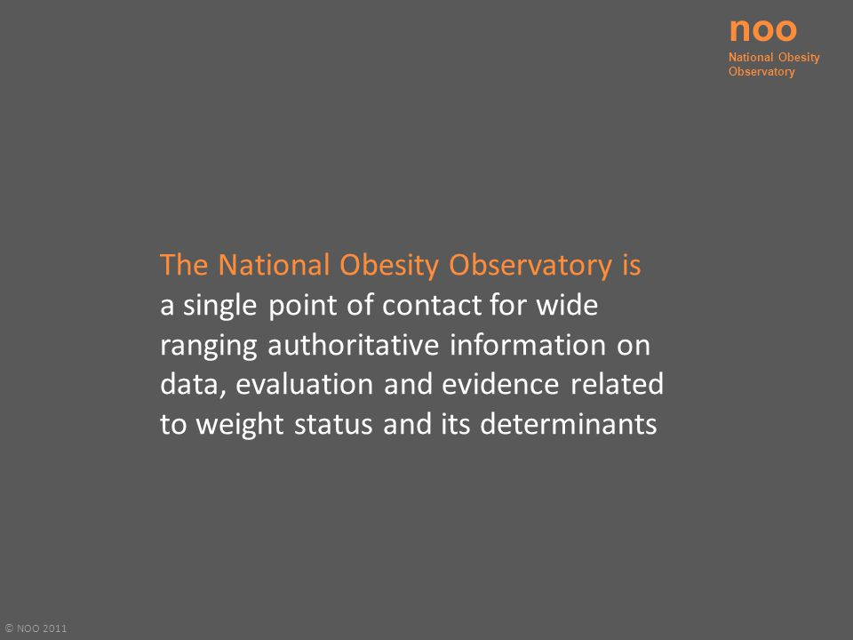 noo The National Obesity Observatory is