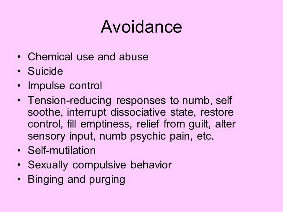 Avoidance Chemical use and abuse Suicide Impulse control
