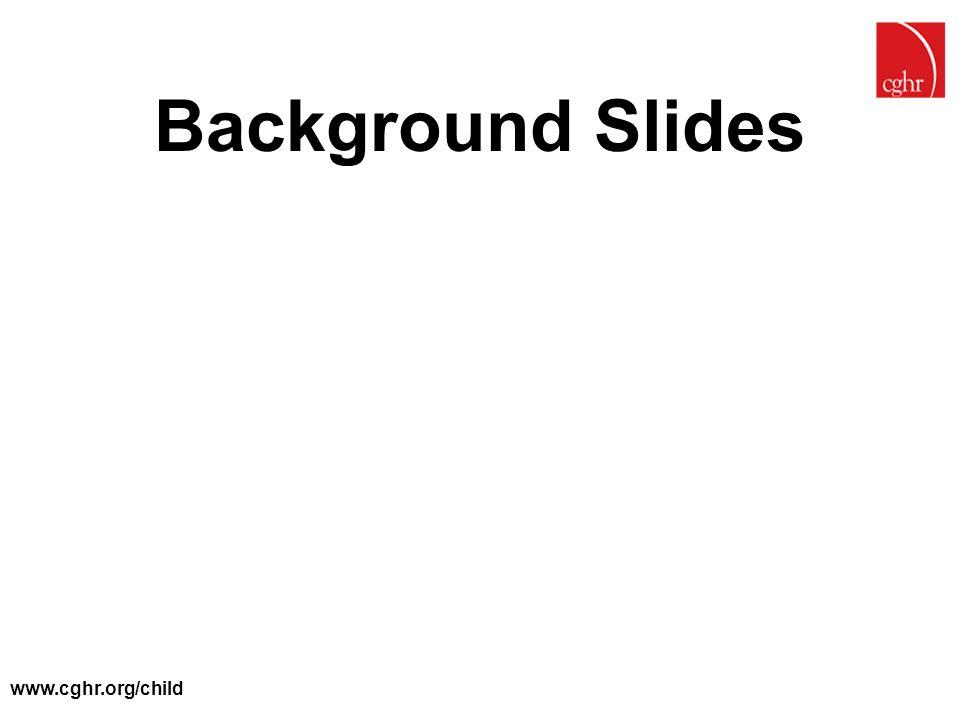 Background Slides www.cghr.org/child
