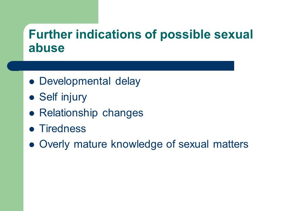Further indications of possible sexual abuse