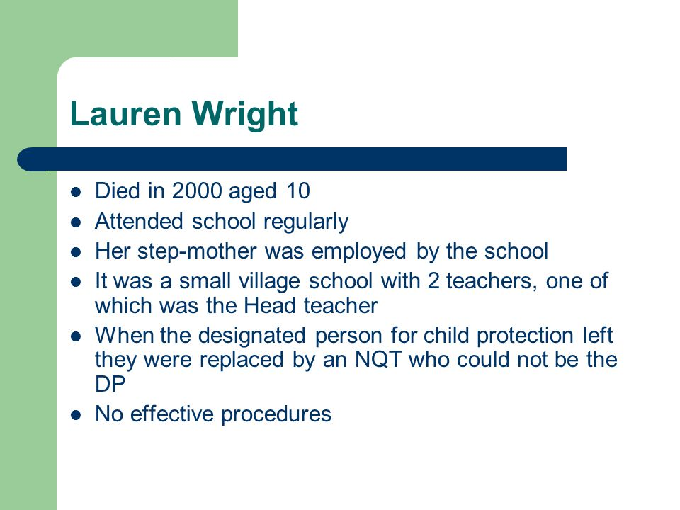 Lauren Wright Died in 2000 aged 10 Attended school regularly