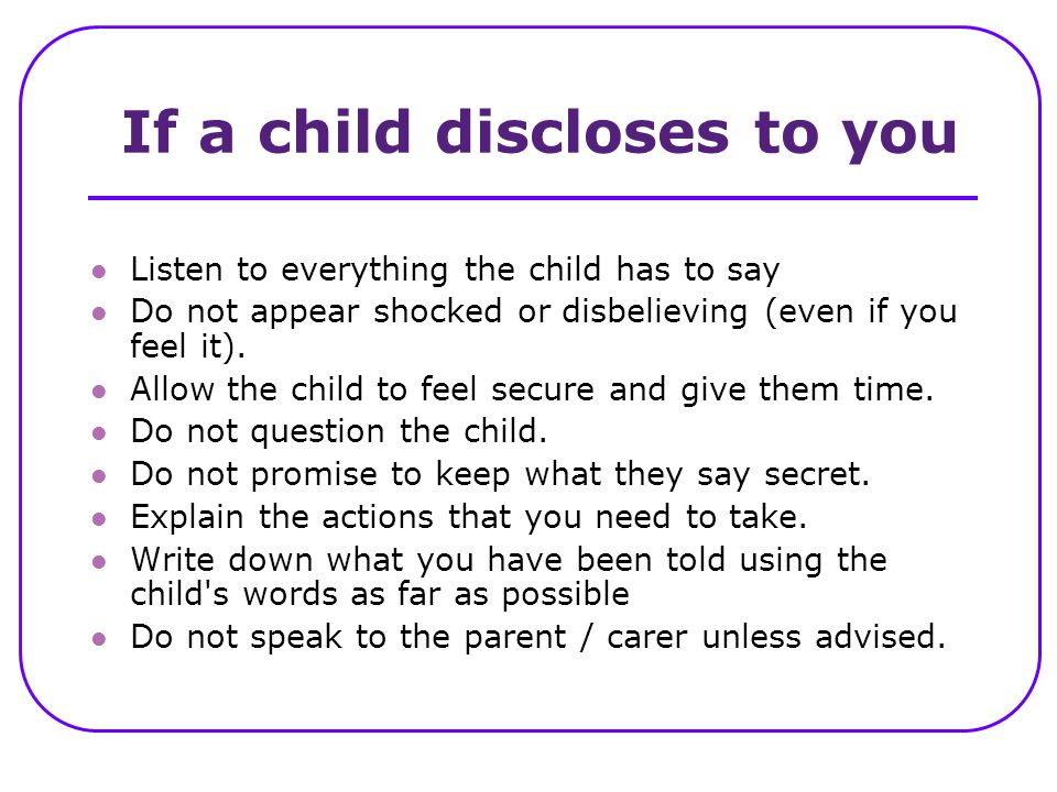 If a child discloses to you