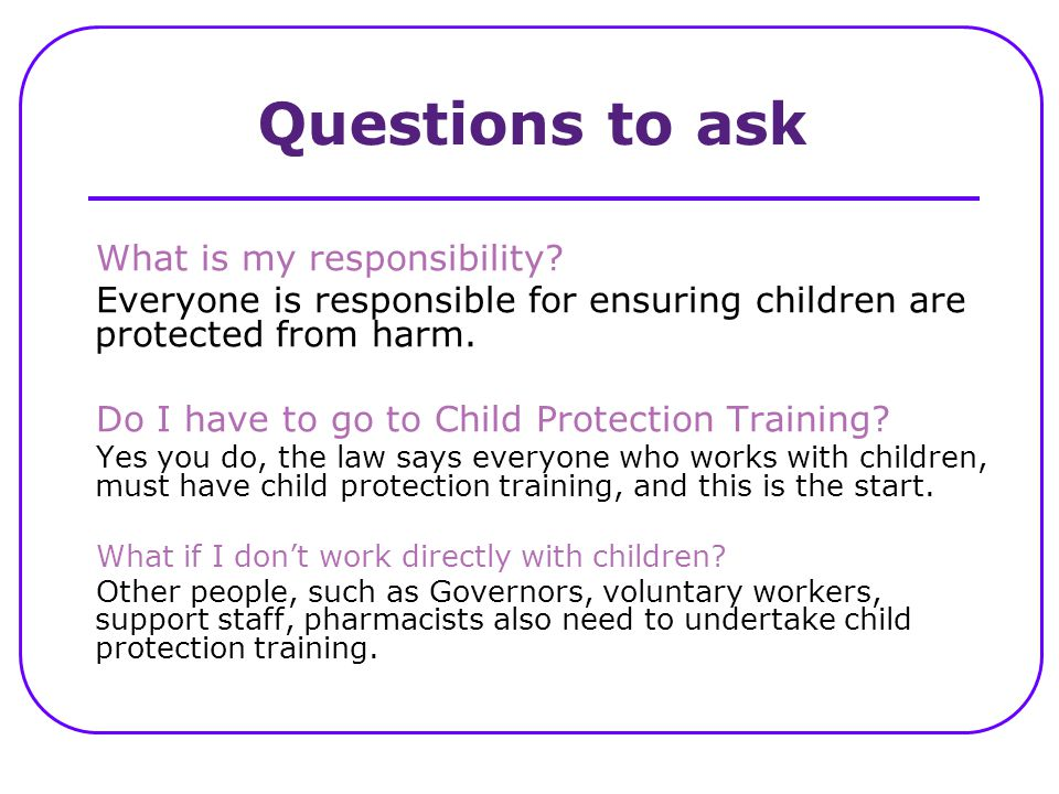 Questions to ask What is my responsibility