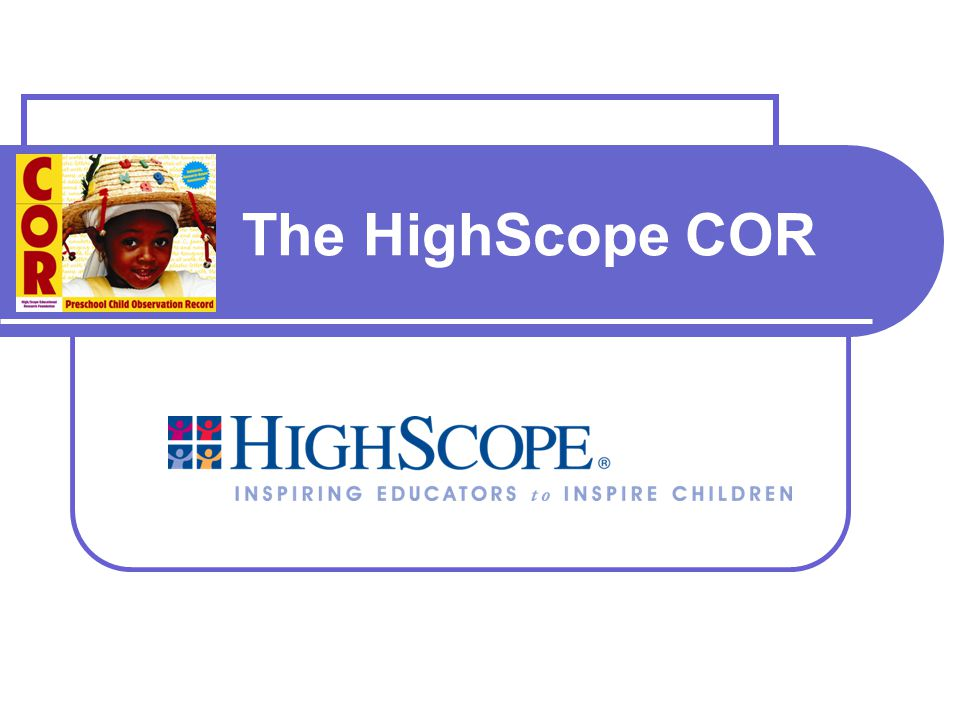The HighScope COR