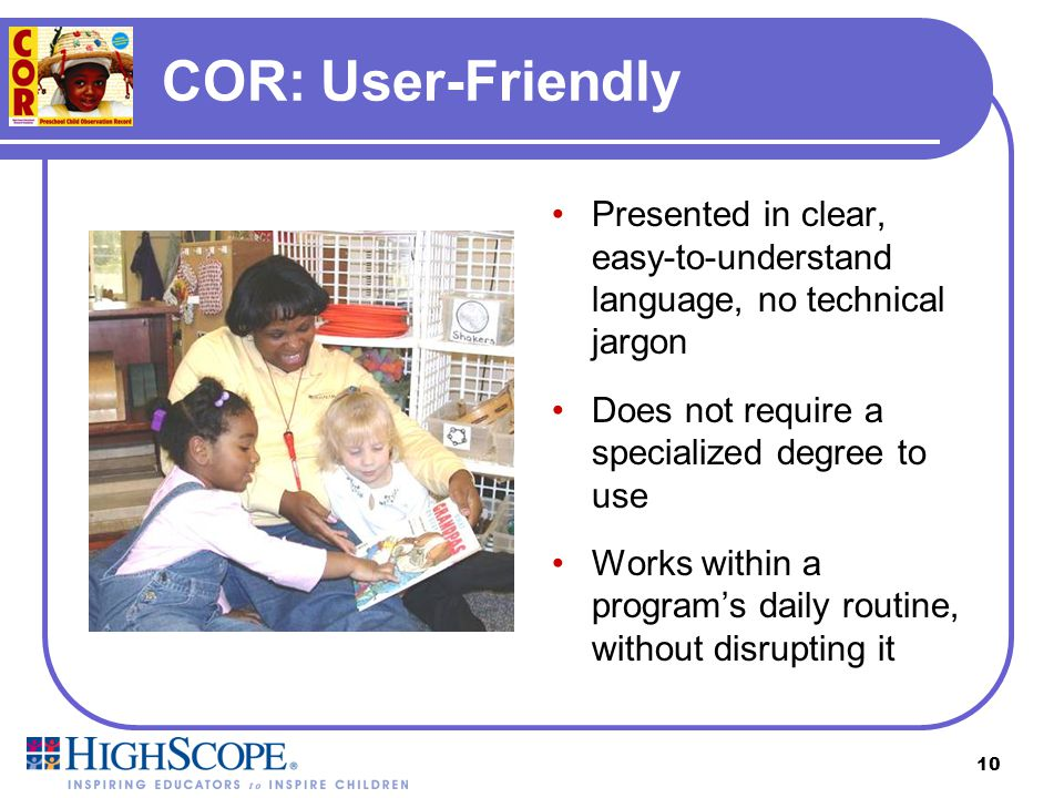 COR: User-Friendly Presented in clear, easy-to-understand language, no technical jargon. Does not require a specialized degree to use.