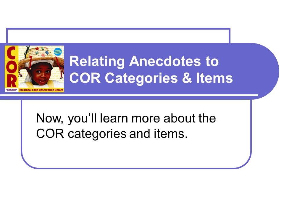 Relating Anecdotes to COR Categories & Items