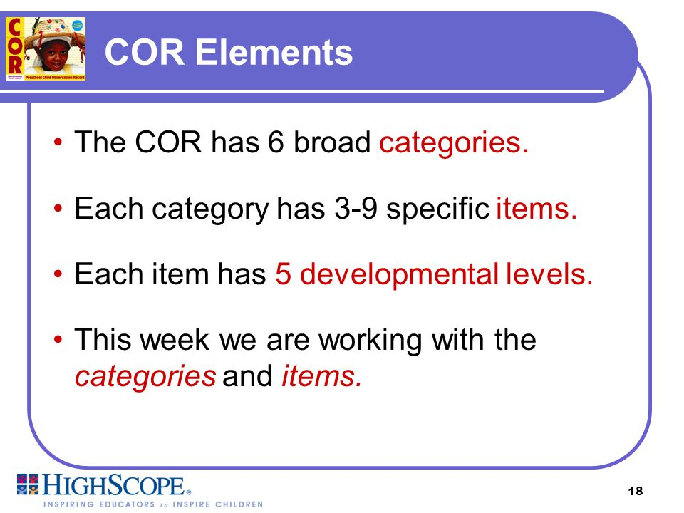 COR Elements The COR has 6 broad categories.