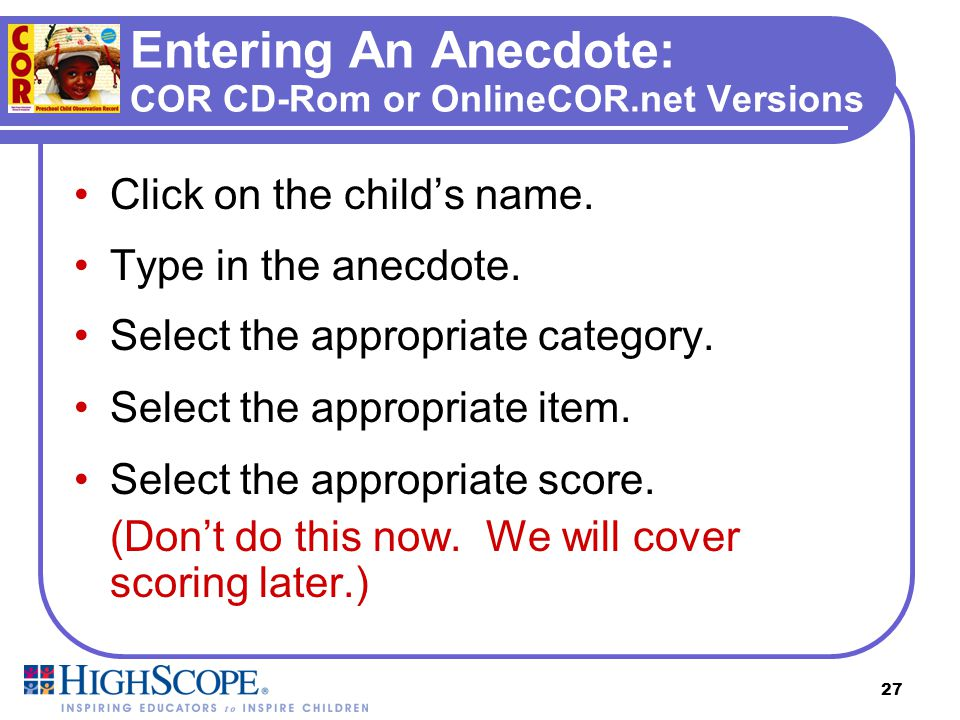Entering An Anecdote: COR CD-Rom or OnlineCOR.net Versions