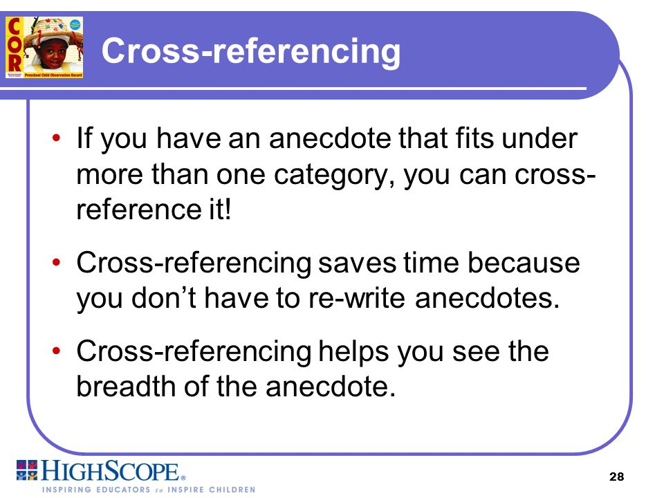 Cross-referencing If you have an anecdote that fits under more than one category, you can cross-reference it!