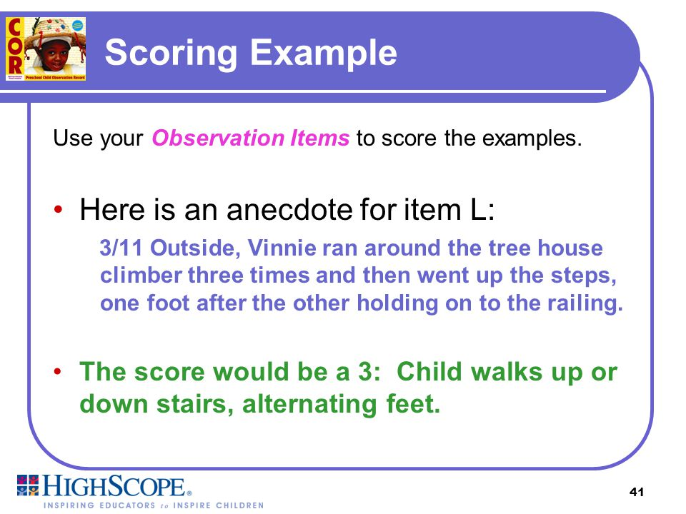Scoring Example Here is an anecdote for item L: