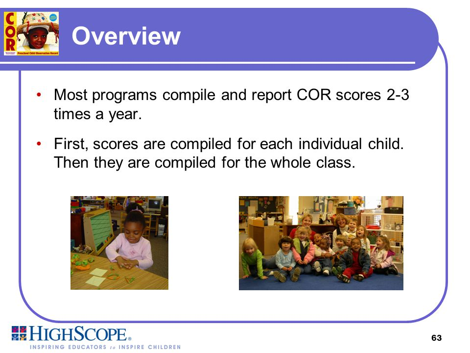 Overview Most programs compile and report COR scores 2-3 times a year.