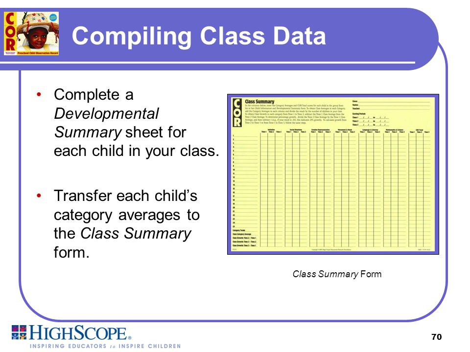 Compiling Class Data Complete a Developmental Summary sheet for each child in your class.