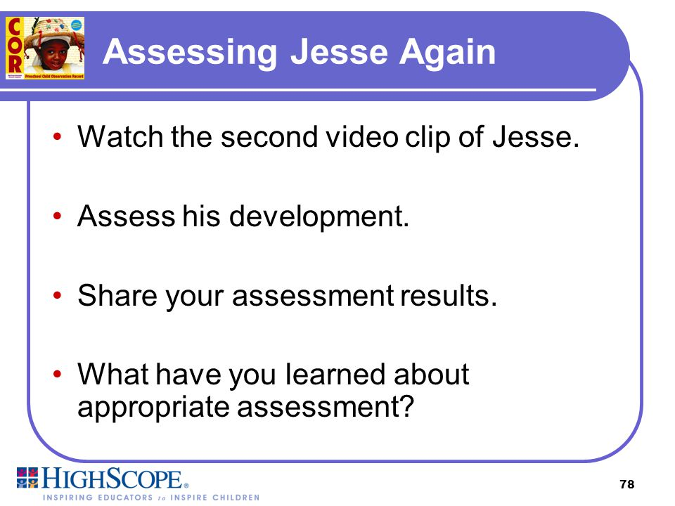 Assessing Jesse Again Watch the second video clip of Jesse.