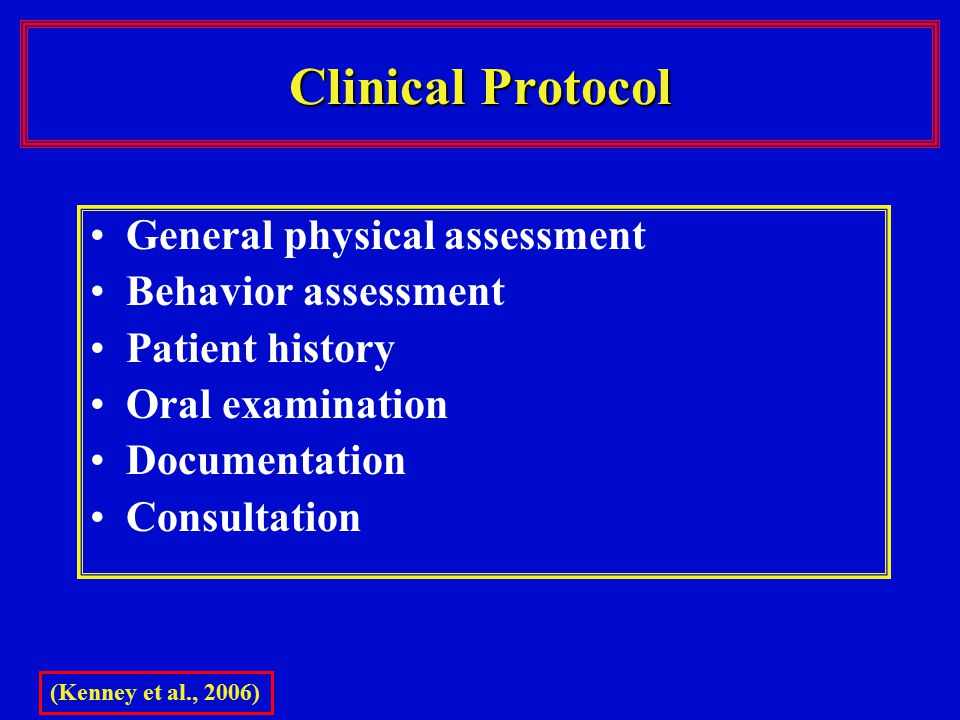 Clinical Protocol General physical assessment Behavior assessment