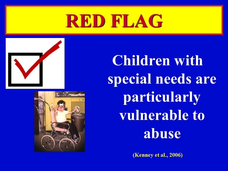 Children with special needs are particularly vulnerable to abuse