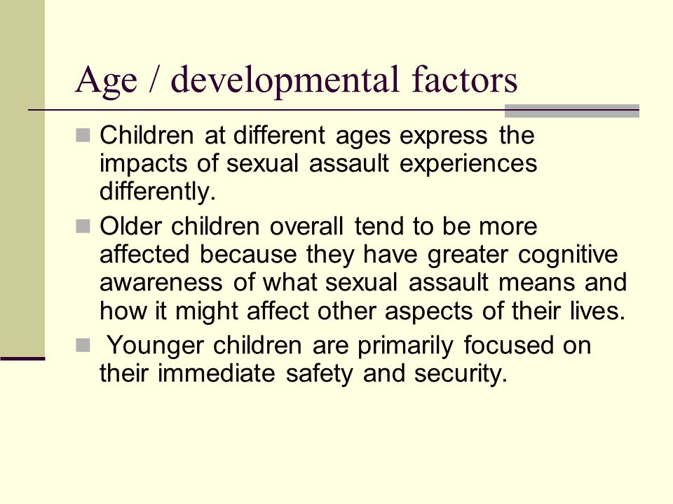 Age / developmental factors