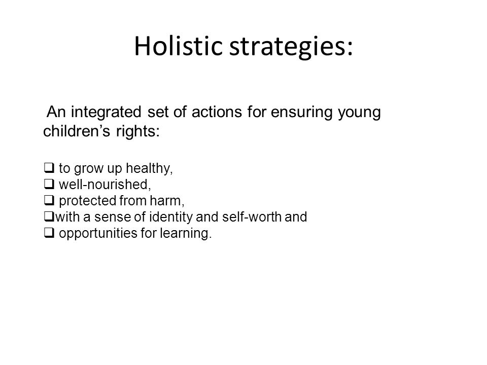 Holistic strategies: to grow up healthy, well-nourished,