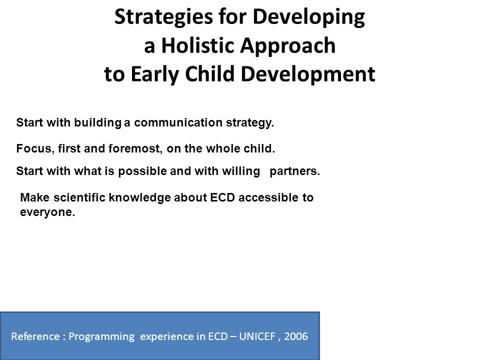 Reference : Programming experience in ECD – UNICEF , 2006