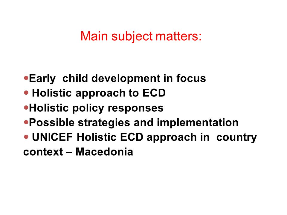 Main subject matters: Early child development in focus