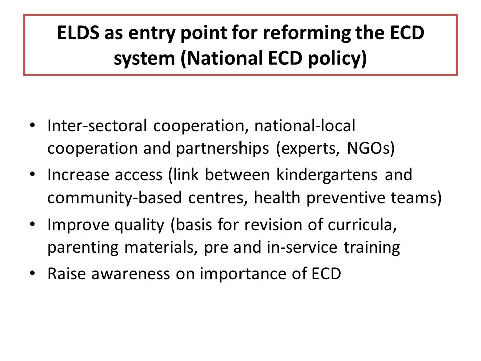 ELDS as entry point for reforming the ECD system (National ECD policy)