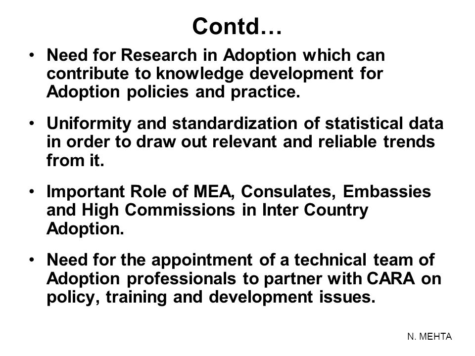 Contd… Need for Research in Adoption which can contribute to knowledge development for Adoption policies and practice.
