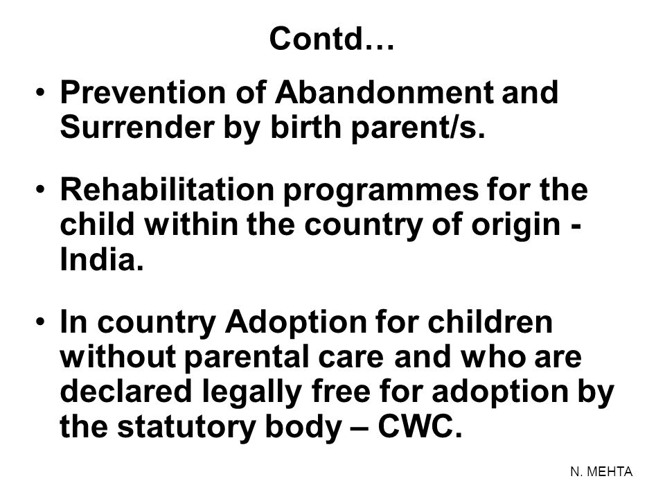 Prevention of Abandonment and Surrender by birth parent/s.