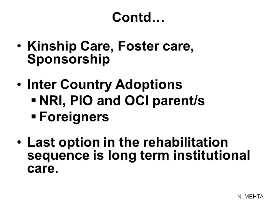 Kinship Care, Foster care, Sponsorship Inter Country Adoptions