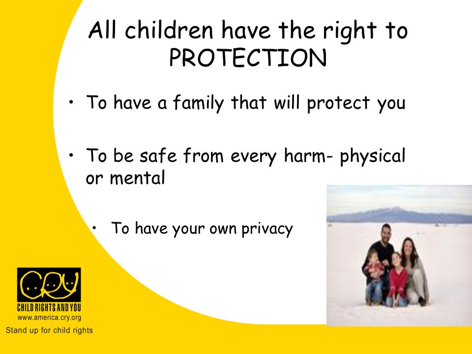 All children have the right to PROTECTION