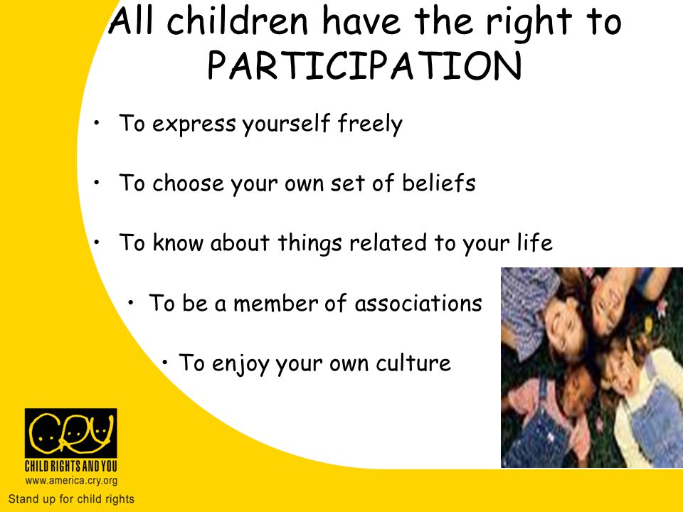 All children have the right to PARTICIPATION