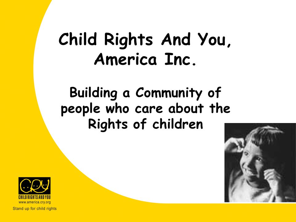 Child Rights And You, America Inc.