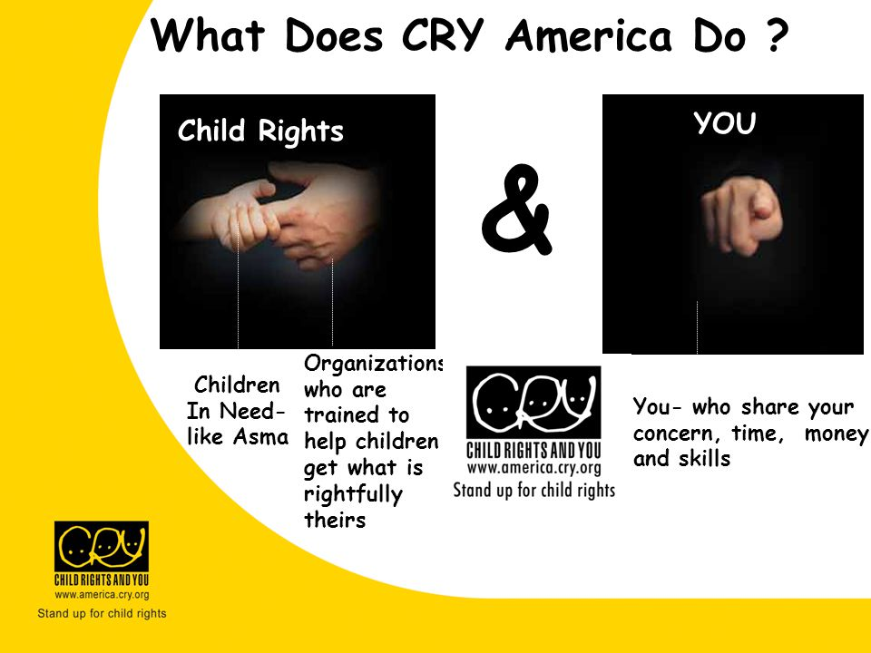 & What Does CRY America Do YOU Child Rights