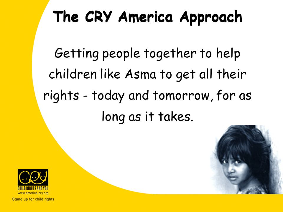 The CRY America Approach