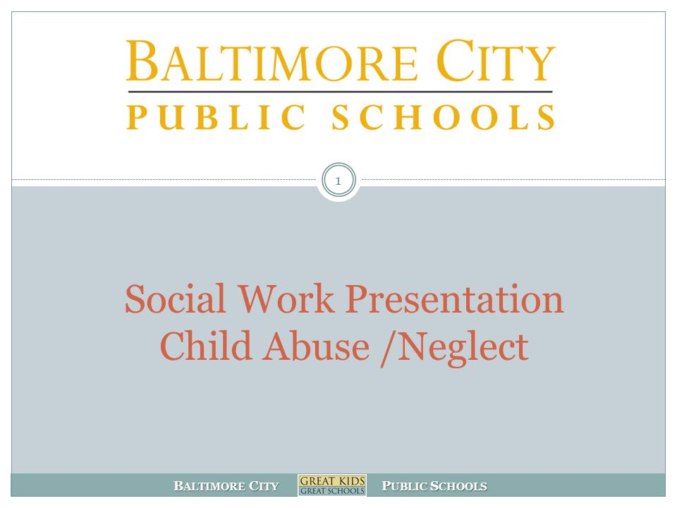 Social Work Presentation Child Abuse /Neglect