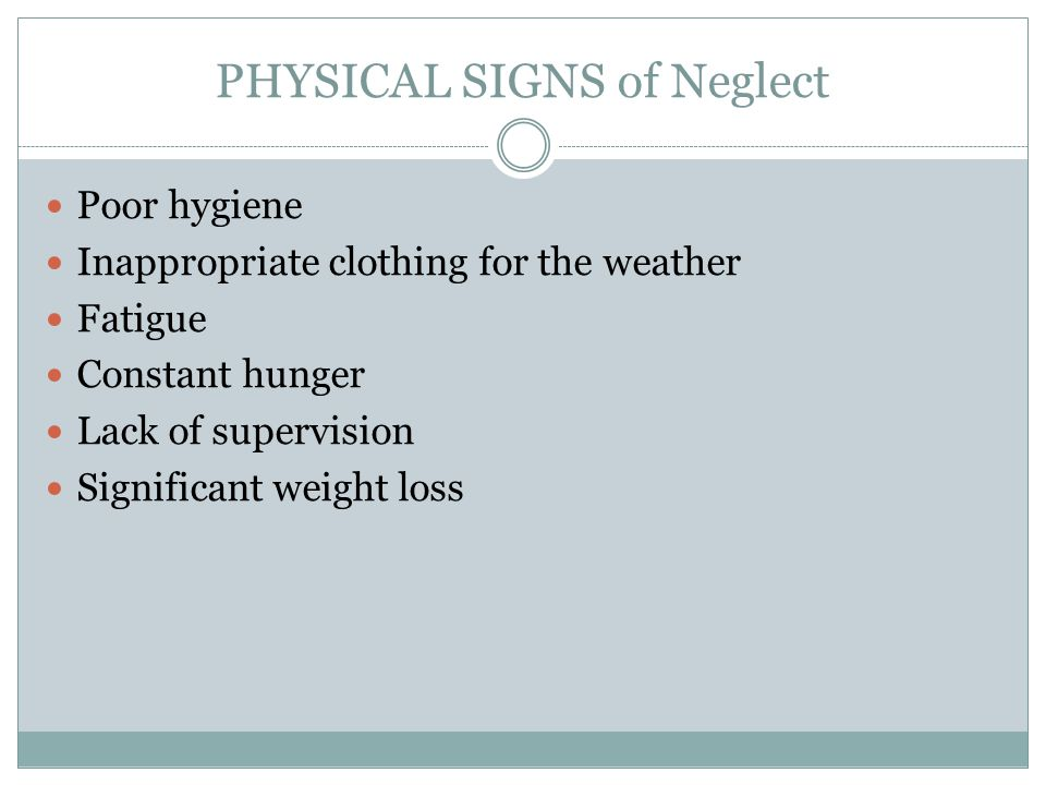 Physical signs of Neglect