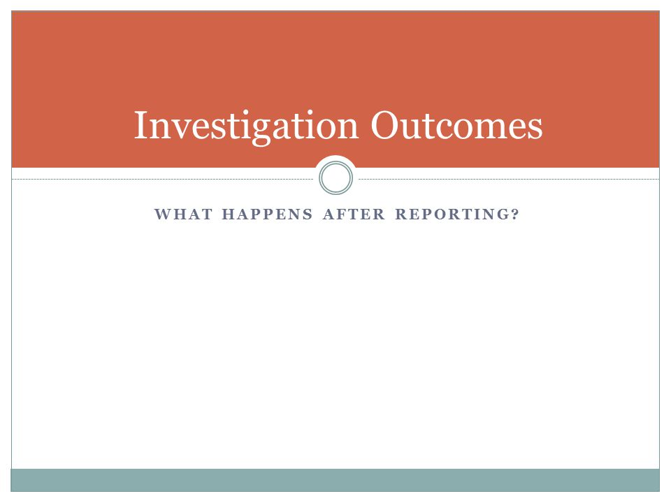 Investigation Outcomes