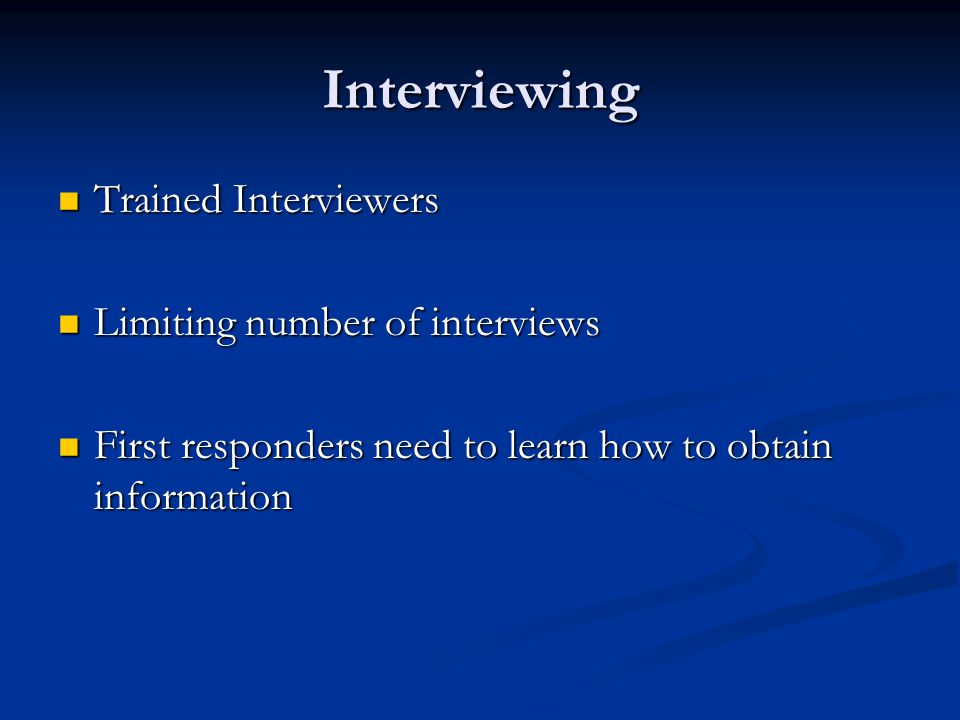 Interviewing Trained Interviewers Limiting number of interviews