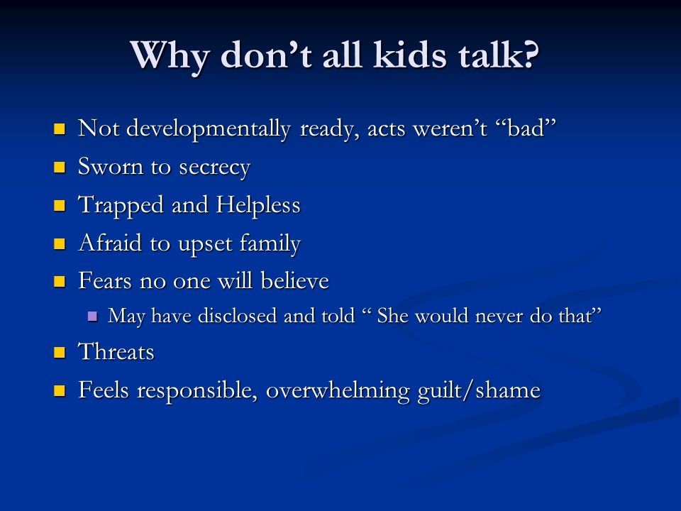 Why don't all kids talk Not developmentally ready, acts weren't bad