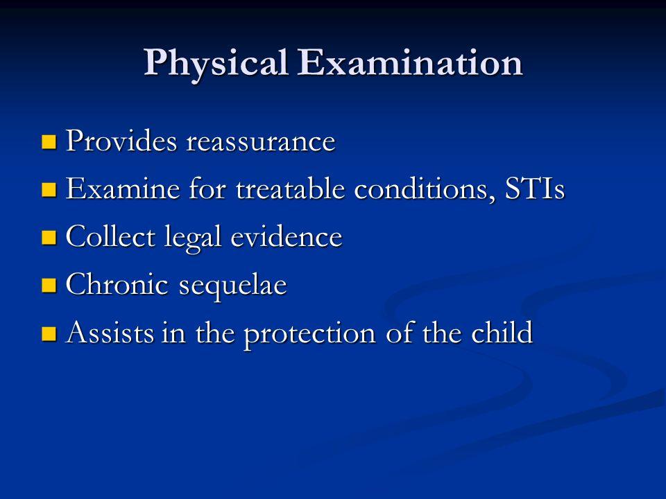 Physical Examination Provides reassurance