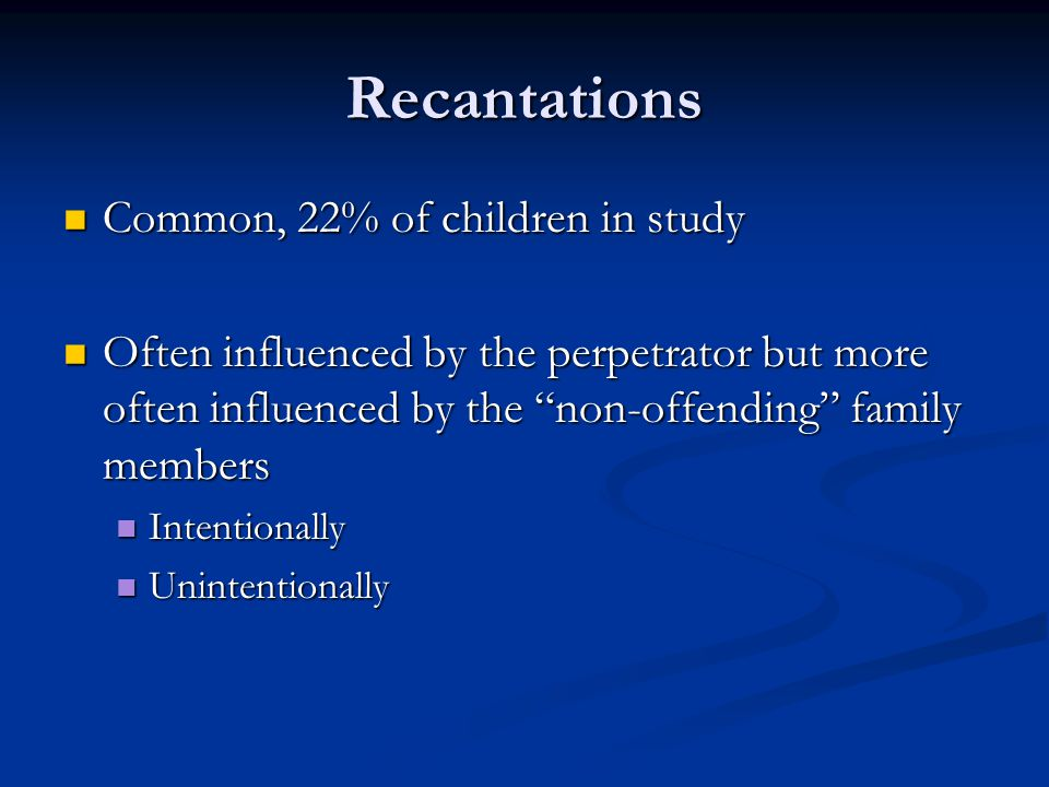 Recantations Common, 22% of children in study