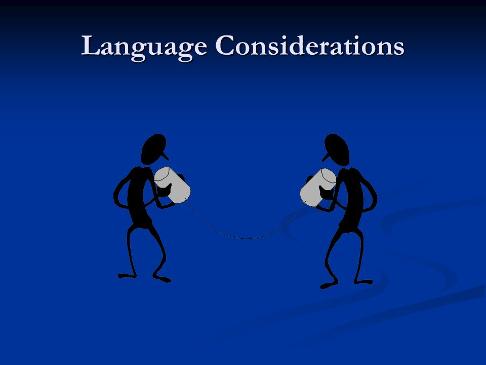 Language Considerations