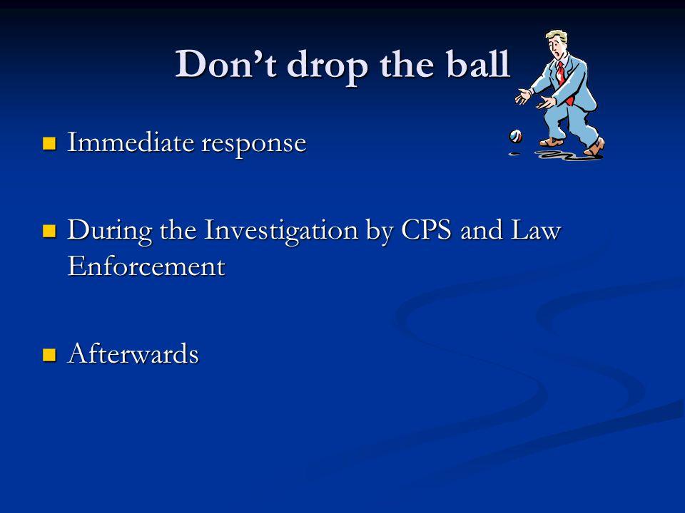 Don't drop the ball Immediate response